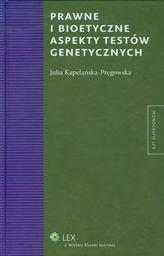 Prawne i bioetyczne aspekty testów genetycznych