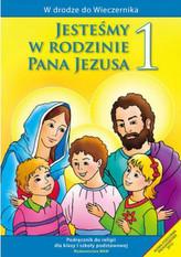 Jesteśmy w rodzinie Pana Jezusa. Klasa 1, szkoła podstawowa. Religia. Podręcznik