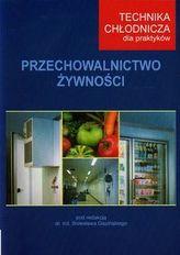Technika chłodnicza dla praktyków Przechowalnictwo żywności