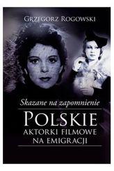 Skazane na zapomnienie Polskie aktorki