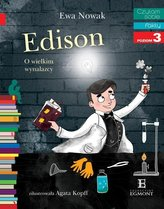 Czytam sobie. Poziom 3. Edison. O wielkim wynalazcy