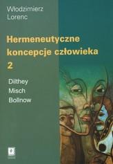 Hermeneutyczne koncepcje człowieka Tom 2