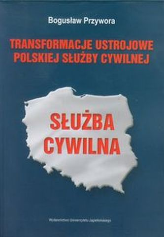 Transformacje ustrojowe polskiej służby cywilnej