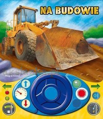 Na budowie + kierownica ks .dzwiękowa