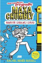 Nieprzypadkowe przypadki Maxa Crumbly bohater szkolnej szafki