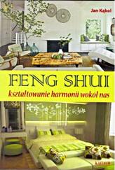 Feng Shuii kształtowanie harmoni wokół nas