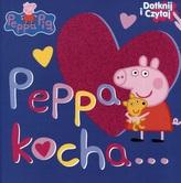 Świnka Peppa. Peppa kocha... Dotknij i czytaj