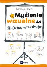 MYŚLENIE WIZUALNE 2.0 SKUTECZNA KOMUNIKACJA