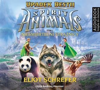 Spirit Animals. Upadek bestii. Tom 1. Nieśmiertelni strażnicy. Audiobook (CD Mp3)