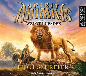 Spirit Animals. Tom 6. Wzlot i upadek. Audiobook (CD MP3)