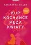 KUP KOCHANCE MĘŻA KWIATY WYD. 3
