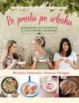 Po prostu po Polsku. Rodzinne gotowanie z siostrami Chiappa