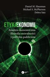 ETYKA EKONOMII ANALIZA EKONOMICZNA FILOZOFIA MORALNOŚCI I POLITYKA PUBLICZNA