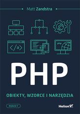 PHP OBIEKTY WZORCE NARZĘDZIA WYD. 5