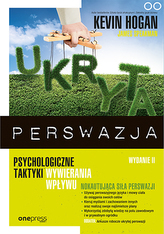 UKRYTA PERSWAZJA PSYCHOLOGICZNE TAKTYKI WYWIERANIA WPŁYWU WYD. 2