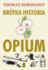 KRÓTKA HISTORIA OPIUM