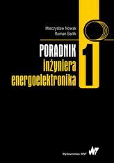 PORADNIK INŻYNIERA ENERGOELEKTRONIKA TOM 1 WYD. 2