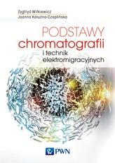 PODSTAWY CHROMATOGRAFII I TECHNIK ELEKTROMIGRACYJNYCH