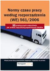 NORMY CZASU PRACY KIEROWCY WEDŁUG ROZPORZĄDZENIA (WE) 561/2006 55 PRAKTYCZNYCH WSKAZÓWEK JAK UNIKAĆ NAJCZĘŚCIEJ POPEŁNIAN