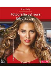 FOTOGRAFIA CYFROWA. EDYCJA ZDJĘĆ WYD. 8