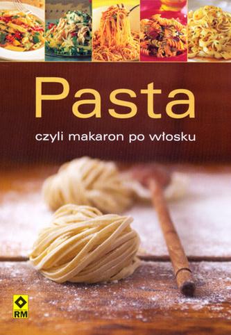 Pasta, czyli makaron po włosku.