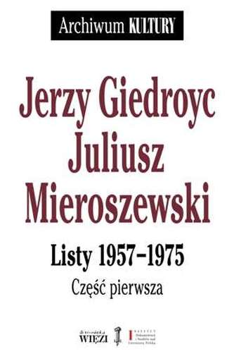 PAKIET JERZY GIEDROYC JULIUSZ MIEROSZEWSKI LISTY 1957-1975 TOM 1-3