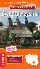 Polska Niezwykła. Województwo Świętokrzyskie. Przewodnik + atlas