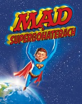 MAD O SUPERBOHATERACH TOM 2