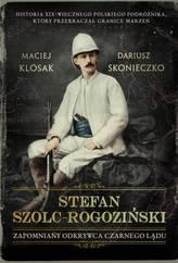 STEFAN SZOLC-ROGOZIŃSKI ZAPOMNIANY ODKRYWCA CZARNEGO LĄDU