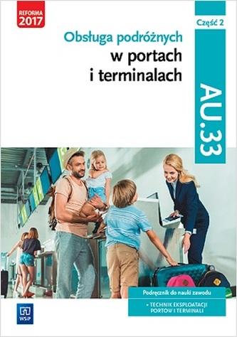 Obsługa podróżnych w portach i terminalach. Kwalifikacja AU.33. Część 2