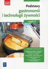 Podstawy gastronomii i technologii żywności. Część 2. Podstawy technologii żywności. Podręcznik do n