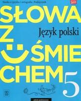 Słowa z uśmiechem. Język polski. Nauka o języku i ortografia. Klasa 5.Szkoła podstawowa Podręcznik