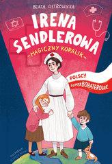 Polscy superbohaterowie. Irena Sendlerowa. Magiczny koralik