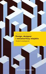 DESIGN DESIGNER I METAMORFOZY MIEJSKIE STUDIUM SOCJOLOGICZNE