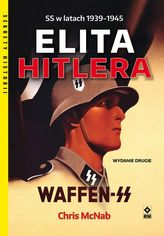 Elita Hitlera. SS w latach 1939-1945. Waffen-SS