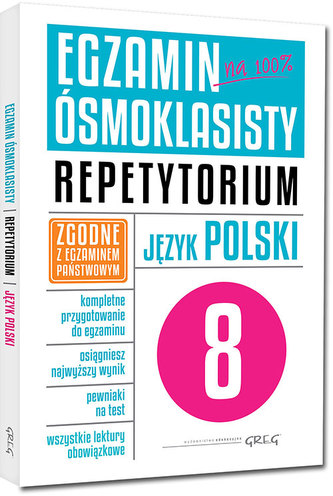 Egzamin ósmoklasisty na 100 % Język polski. Repetytorium