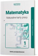 MATEMATYKA MATURALNE KARTY PRACY 1 CZĘŚĆ 1 LICEUM I TECHNIKUM ZAKRES PODSTAWOWY