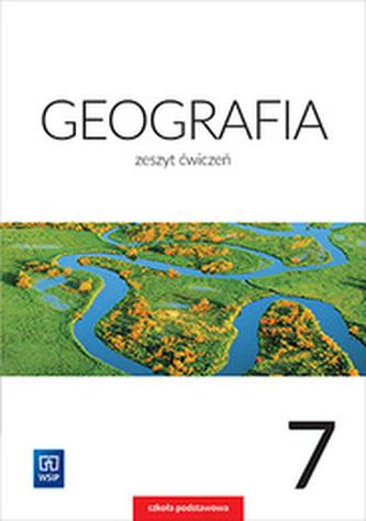 GEOGRAFIA ZESZYT ĆWICZEŃ DLA KLASY 7 SZKOŁY PODSTAWOWEJ 177102