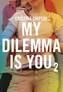 MY DILEMMA IS YOU TOM 2
