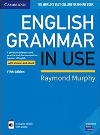 English Grammar in Use Book with Answers and Interactive eBook : A Self-study Reference and Practice Book for Intermediate Learn