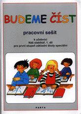 Budeme číst - Pracovní sešit k učebnici Náš slabikář, 1. díl pro první stupeň základní školy speciální